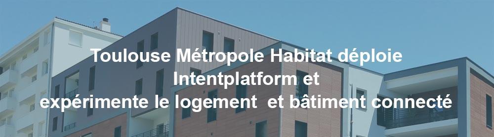 Toulouse Métropole Habitat déploie IntentPlatform sur ses 16 000 logements.